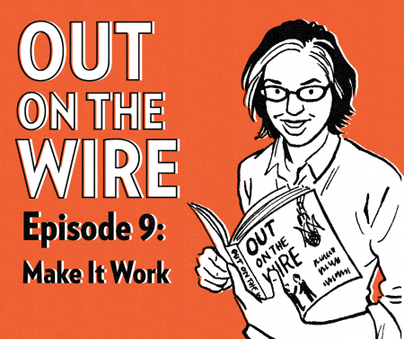 Episode 9 Out On The Wire Make It Work