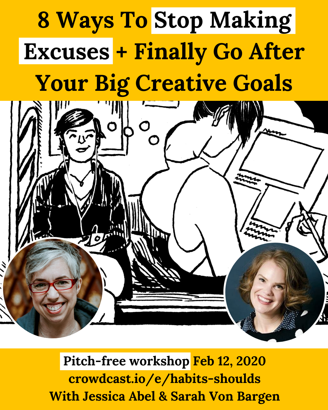 Jessica Abel and Sarah Von Bargen - 8 Ways To Stop Making Excuses + Finally Go After Your Big Creative Goals