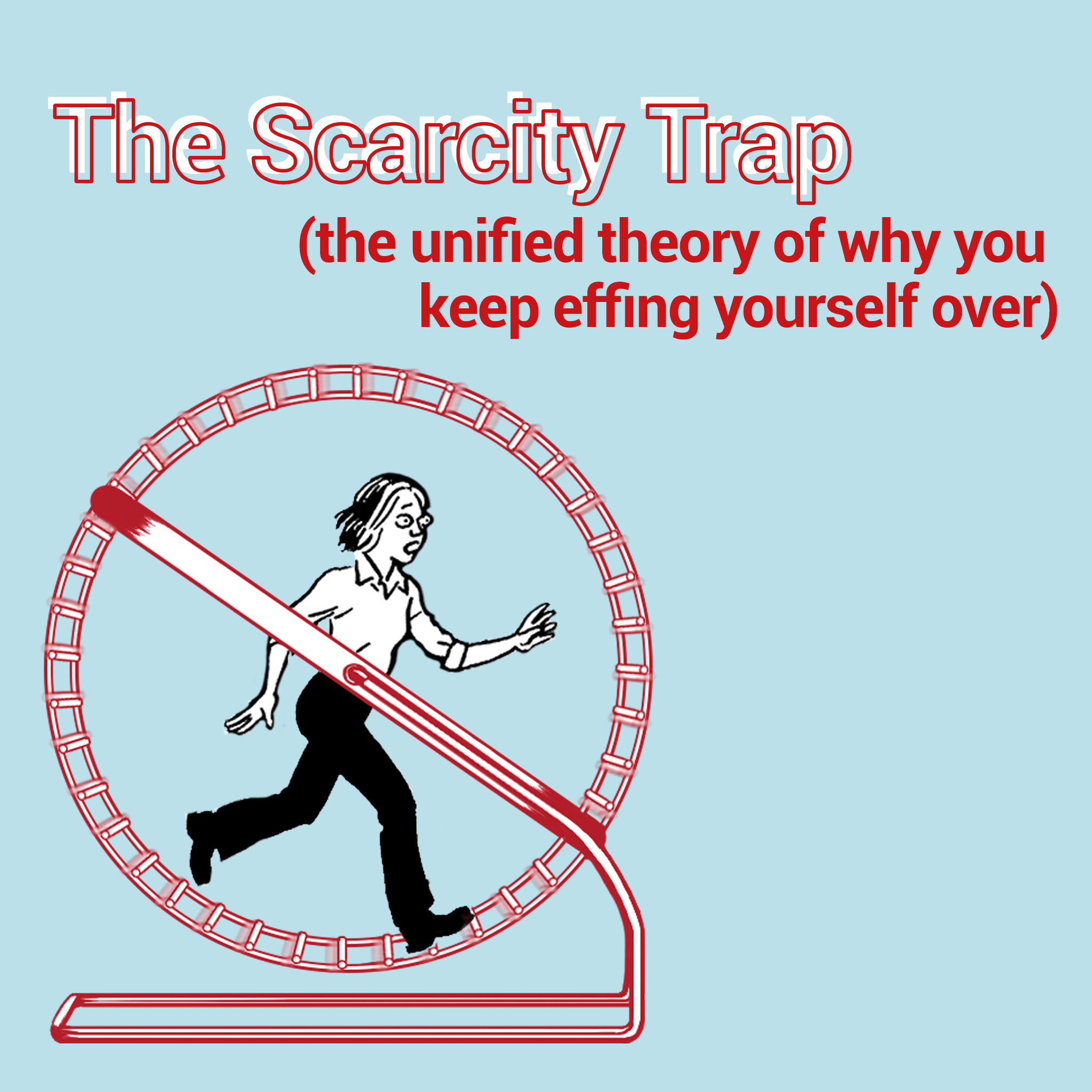 the scarcity trap
