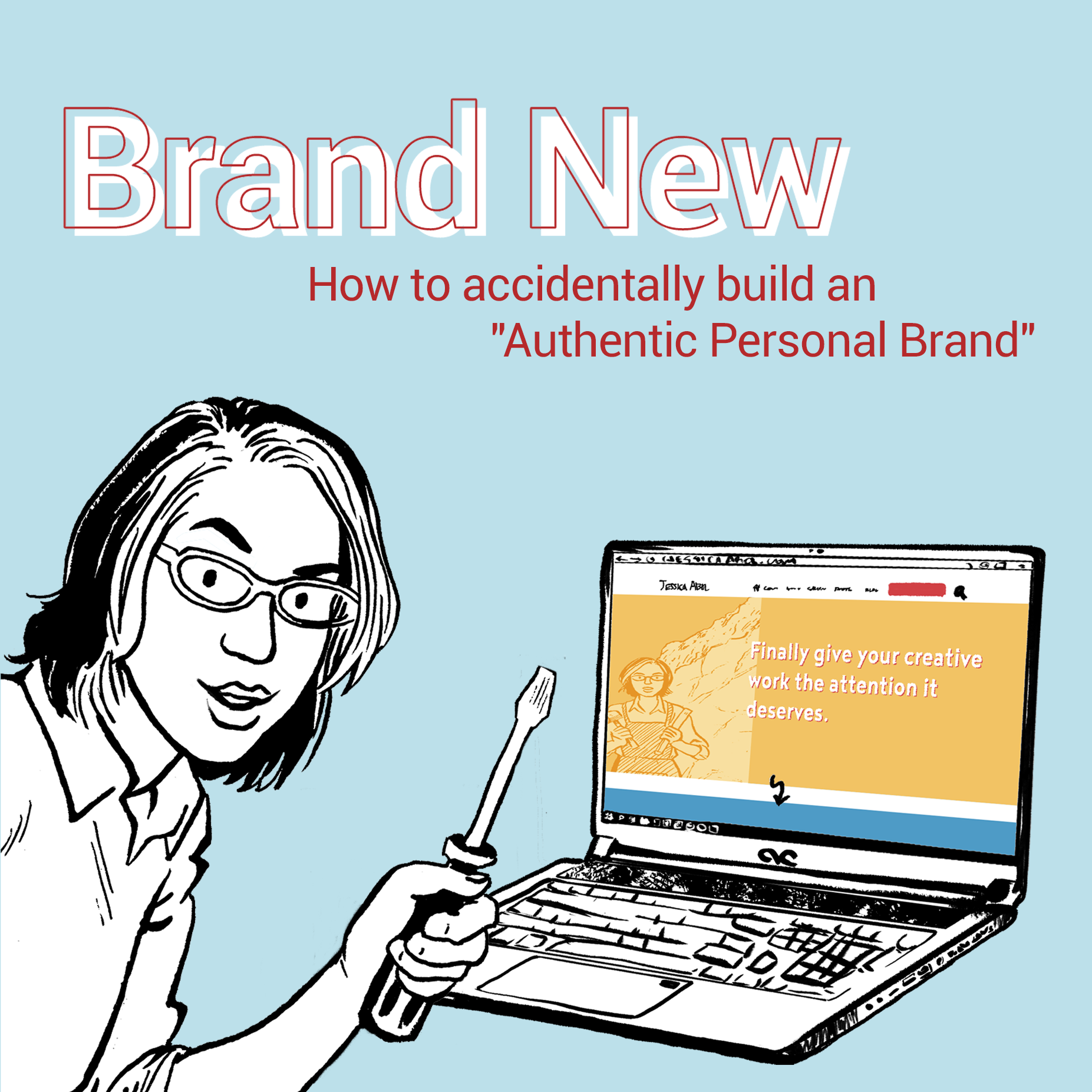 Building an authentic personal brand: The Artbabe Journey - Jessica Abel