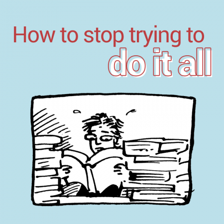 how to stop trying to do it all at once LISA guest post